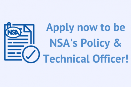 Apply now to be the NSA Policy & Technical Officer